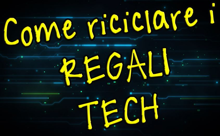 Riciclare regali tech
