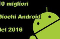 I 10 migliori giochi Android del 2016